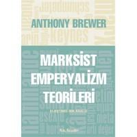 Marksist Emperyalizm Teorileri - Anthony Brewer