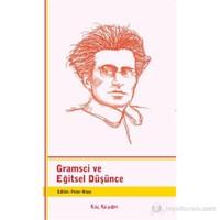 Gramsci Ve Eğitsel Düşünce-Peter Mayo