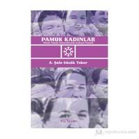 Pamuk Kadınlar: Orhan Pamuk Romanlarında Kadının Temsili-A. Şule Süzük Toker