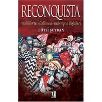 Reconquista - Endülüs'te Müslüman-Hıristiyan İlişkileri