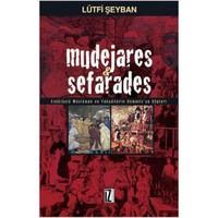 Mudejares & Sefarades - Endülüslü Müslüman ve Yahudilerin Osmanlı'ya Göçleri