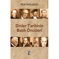 Dinler Tarihinin Batılı Öncüleri - Mustafa Alıcı