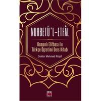 Nuhbetül-Etfal: Osmanlı Elifbası İle Türkçe Öğretimi Ders Kitabı