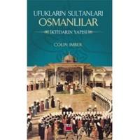 Ufukların Sultanları Osmanlılar İktidarın Yapısı