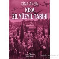 Kısa 20. Yüzyıl Tarihi - Sina Akşin
