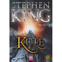 Kara Kule 7 - Kule (The Dark Tower 7 ) - Stephen King