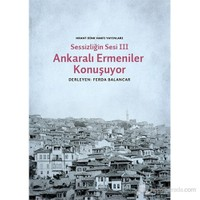 Sessizliğin Sesi III- Ankaralı Ermeniler