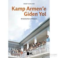 Kamp Armen'E Giden Yol: Artakalanların Hikayesi