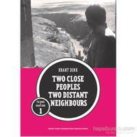 İki Yakın Halk İki Uzak Komşu İngilizce: Two Close Peoples Two Distant Neighbours