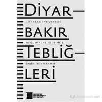 Diyarbakır Tebliğleri - (Diyarbakır ve Çevresi Toplumsal ve Ekonomik Tarihi Konferansı)