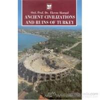 Ancient Civilizations And Ruins Of Turkey (Ciltli)