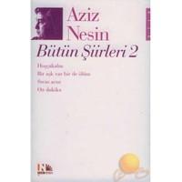AZİZ NESİN - BÜTÜN ŞİİRLERİ 2