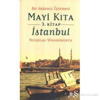 Bir Akdeniz Üçlemesi Mayi Kıta 3. Kitap İstanbul