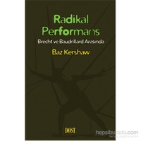 Radikal Performans – Brecht Ve Baudrillard Arasında