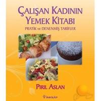 Çalışan Kadının Yemek Kitabı - Pırıl Aslan
