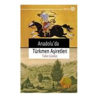 Anadoluda Türkmen Aşiretleri - Tufan Gündüz