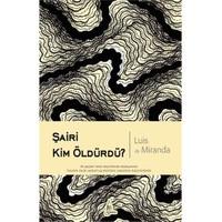Şairi Kim Öldürdü?-Luis De Miranda