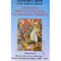 Osmanlı İmparatorluğu ve Modern Türkiye Cilt 2 - Ezel Kural Shaw