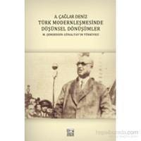 Türk Modernleşmesinde Düşünsel Dönüşümler-A. Çağlar Deniz