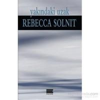 Yakındaki Uzak-Rebecca Solnit