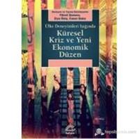 Küresel Kriz Ve Yeni Ekonomik Düzen - Ülke Deneyimleri Işığında-Derleme