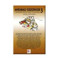 Ankaralı Gezginler 3 - Dünyadan Gezi Yazıları