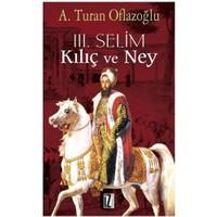 III. Selim: Kılıç Ve Ney