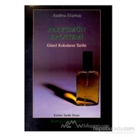 Parfümün Erotizmi Güzel Kokuların Tarihi-Andrea Hurton