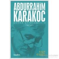 Bütün Şiirleri 1: Vur Emri - Abdurrahim Karakoç