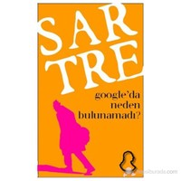 Sartre Neden Google'da Bulunamadı?
