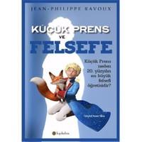 Küçük Prens Ve Felsefe-Jean Philippe Ravoux