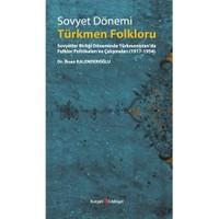Sovyet Dönemi Türkmen Folkloru-İhsan Kalenderoğlu