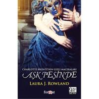 Aşk Peşinde - Charlotte Bronte'nin Gizli Maceraları - Laura J. Rowland