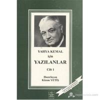 Yahya Kemal İçin Yazılanlar I