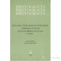 İstanbul, Fetih Ve Fâtih Devri Hakkında Yazılmış Kitaplar Bibliyografyası-İsmet Binark