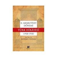 II. Meşrutiyet Dönemi Türk Hikayesi (1908 - 1918)