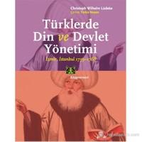 Türklerde Din Ve Devlet Yönetimi - İzmir, İstanbul 1759-1768-Christoph Wilhelm Lüdeke