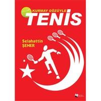 Kurmay Gözüyle Tenis-Selahattin Şener