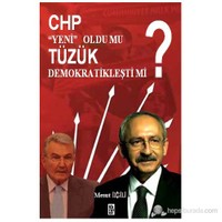 """CHP """"Yeni"""" Oldu mu? Tüzük Demokratikleşti mi?"""