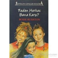 Neden Herkes Bana Karşı?-Rosie Rushton