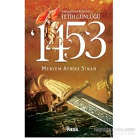 1453 - 3 Nisan'dan 29 Mayıs'a Fetih Günlüğü
