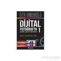 Dijital Fotoğrafta Pratik Çekim Teknikleri 1 - Özer Kanburoğlu