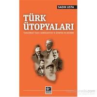 Türk Ütopyaları-Sadık Usta