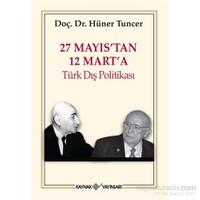 27 Mayıs'Tan 12 Mart'A Türk Dış Politikası-Hüner Tuncer