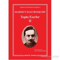 Mahmut Esat Bozkurt Toplu Eserler II