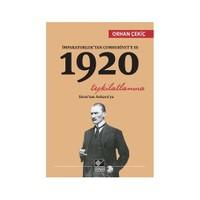 İmparatorluk' Tan Cumhuriyet'E 3: 1920 Teşkilatlanma Sivas' Tan Ankara'Ya-Orhan Çekiç
