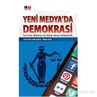 Yeni Medya'Da Demokrasi - Sosyal Medya'Ya Dair Araştırmalar-Kolektif
