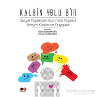 Kalbin Yolu Bir-Ebru B. Güzeloğlu