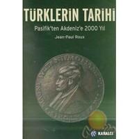 Türklerin Tarihi - Pasifik'ten Akdeniz'e 2000 Yıl - Jean-Paul Roux