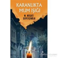 Karanlıkta Mum Işığı-Mustafa Necati Sepetçioğlu